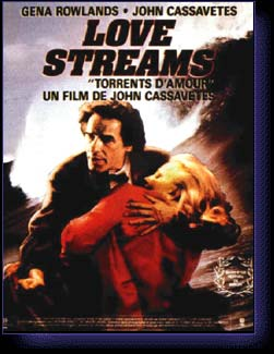LOVE STREAMS - film de Cassavetes